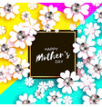 happy mothers day white floral greeting card with vector image vector image