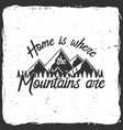 home is where the mountains vector image