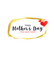 happy mothers day hearts background vector image