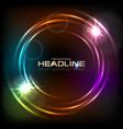 shiny glowing neon colorful circles abstract vector image vector image