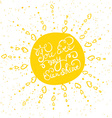 Sun with hand drawn typography poster vector image