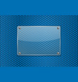 transparent glass plate on blue metal perforated vector image vector image