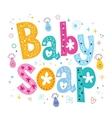 baby soap decorative lettering type design