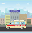 city hospital building with ambulance flat design vector image vector image