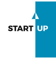start up business concept text start isolated on vector image