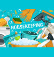 housekeeping house cleaning service clean home vector image vector image