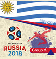 russia 2018 wc group a uruguay background vector image
