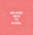 welcome back to school poster with outline school vector image vector image
