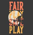 t-shirt design slogan typography fair play safe vector image vector image