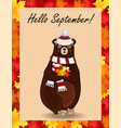 hello september postcard with cute bear in hat vector image vector image