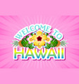 welcome to hawaii sign in polynesian style vector image vector image