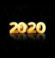 golden 2020 in 3d style on black background vector image