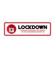 lockdown coronavirus covid-19 pandemic world vector image vector image