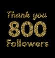 thank you 800 followerstemplate for social media vector image vector image