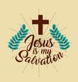 jesus is my salvation cross branches poster vector image