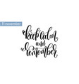 keep calm and remember hand lettering inscription vector image