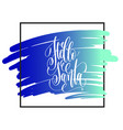 hello santa - hand lettering inscription on blue vector image vector image