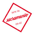 new in sacramento rubber stamp vector image vector image