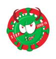 stop evil coronavirus character cartoon on signal vector image vector image