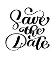 save the date text calligraphy lettering vector image vector image