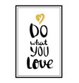 do what you love typographical background vector image vector image