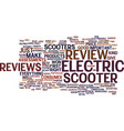 electric scooter review text background word vector image vector image