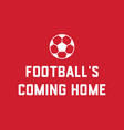 football is coming home quote england for t shirt vector image vector image