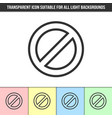 simple outline transparent prohibition sign or vector image