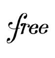 free sign grunge hand-drawn typography cartoon vector image