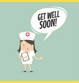 nurse with get well soon speech bubble vector image