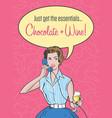 retro woman needs chocolate and wine vector image