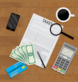 business table with coffee and tax form vector image vector image