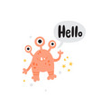 cute pink monster and hello lettering text vector image vector image