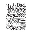 father day quotes and slogan good for t-shirt dad vector image vector image