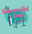 its time for a martini in quarantine vector image vector image
