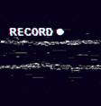 glitch record with white distortions on black vector image vector image