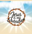crown of thorns jesus is my salvation lettering vector image vector image