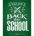 Back to school Lettering on chalkboard vector image vector image