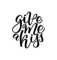hand drawn greeting card - give me a kiss vector image vector image