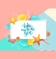 hand lettering summer phrase - take me to vector image vector image