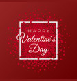 happy valentines day and weeding romantic design vector image vector image