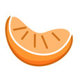 orange piece or mandarin slice citrus sweet vector image