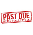 past due sign or stamp vector image vector image