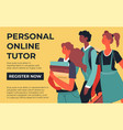 personal online tutor courses for students in web vector image