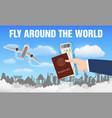 airplane fly around world and hand passport vector image vector image