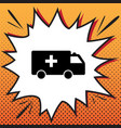 ambulance sign comics style vector image vector image