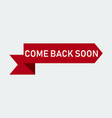 come back soon icon vector image vector image