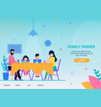 happy family dinner conceptual flat landing page vector image