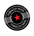 tobacco 100 rubber stamp vector image vector image