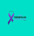world fibromyalgia awareness prevention and vector image vector image